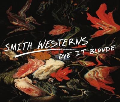 Smith Westerns – Dye It Blonde (LP, CD, Digi album)