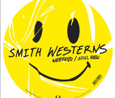 Smith Westerns – Weekend / Still New (12″ etched single)