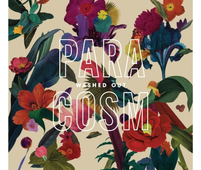 Washed Out – Paracosm (LP / CD / Digi album)