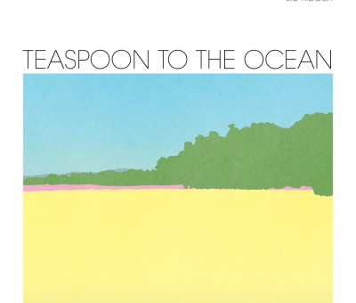 Jib Kidder – Teaspoon To The Ocean (LP / CD / Digi album)