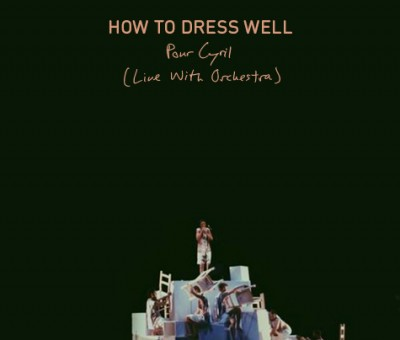 "How to Dress Well shares orchestral ""Pour Cyril"""