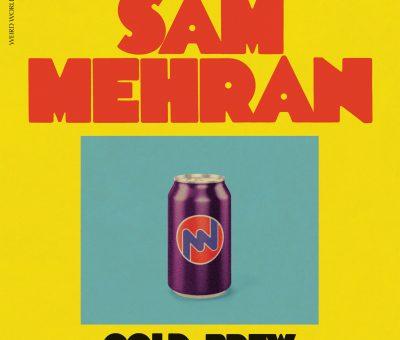 Sam Mehran – Cold Brew